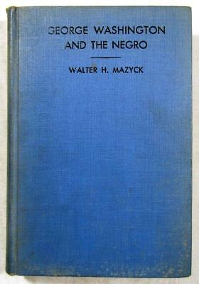 1932 GEORGE WASHINGTON and the NEGRO – 1st Edition – Colonial Slaveholder