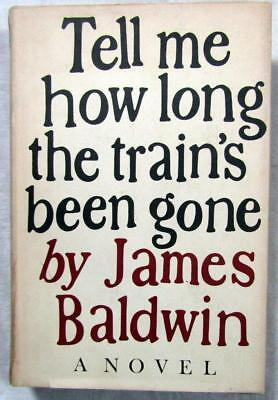 "1968 JAMES BALDWIN – ""Tell Me How Long The Train's Been Gone"" – 1st Ed., HC,  DJ"