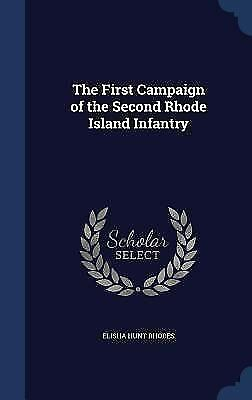 The First Campaign of the Second Rhode Island Infantry (Hardback or Cased Book)