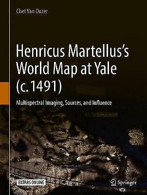 Henricus Martellus's World Map at Yale (c. 1491) - 9783319768397