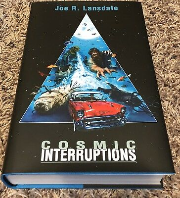 Joe R Lansdale COSMIC INTERRUPTIONS Signed/numbered NEW from UK IN STOCK!!