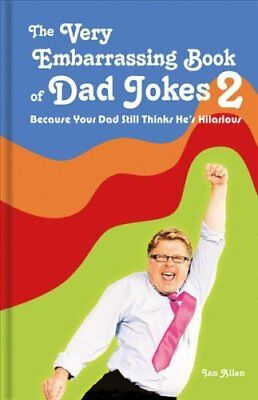 The Very Embarrassing Book of Dad Jokes 2 Because Your Dad Stil... 9781911622116