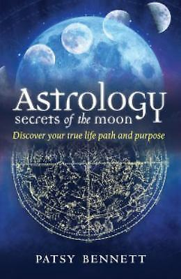 New, Astrology: Secrets of the Moon: Discover Your True Path and Purpose, Bennet