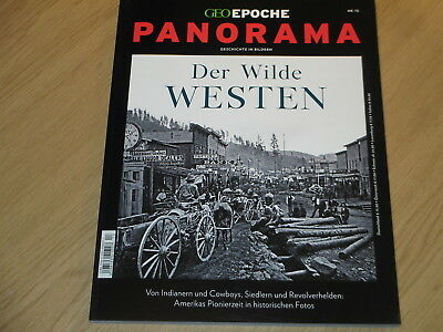 Geo Epoche Panorama No. 12: Der Wilde Westen - Amerikas Pionierzeit In Fotos