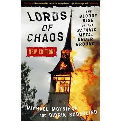 Lords of Chaos: The Bloody Rise of the Satanic Metal Un - Paperback NEW Soderlin