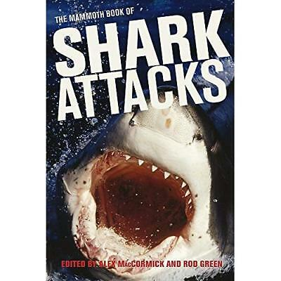 Mammoth Book of Shark Attacks, The - Paperback NEW MacCormick, Ale 2013-11-07