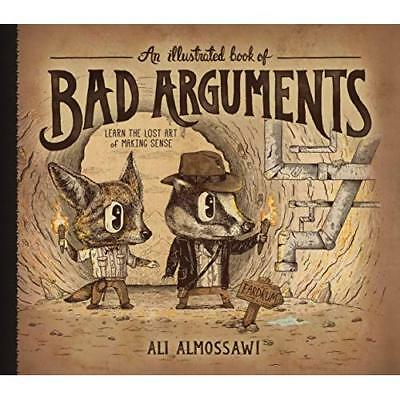 An Illustrated Book of Bad Arguments - Hardcover NEW Ali Almossawi(A 2014-09-23