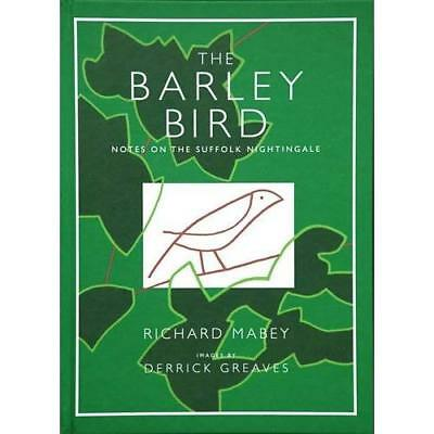 The Barley Bird: Notes on a Suffolk Nightingale - Hardcover NEW Mabey, Richard 2
