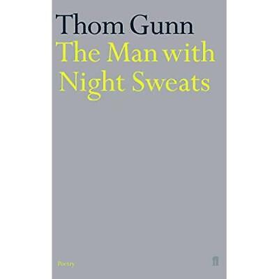 The Man with Night Sweats - Paperback NEW Gunn, Thom 2002-03-04