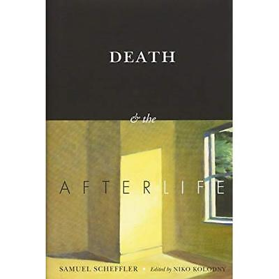 Death and the Afterlife (The Berkeley Tanner Lectures) - Hardcover NEW Samuel Sc