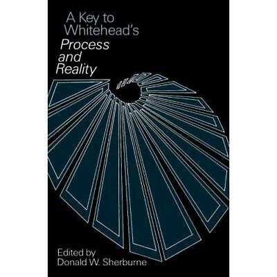 A Key to Whitehead's  Process and Reality - Paperback NEW Sherburne, Dona 1981-0