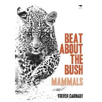 Beat About the Bush: Mammals - Paperback NEW Carnaby, Trevor 2006-09-13