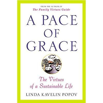 A Pace of Grace: The Virtues of a Sustainable Life - Paperback NEW Popov, Linda