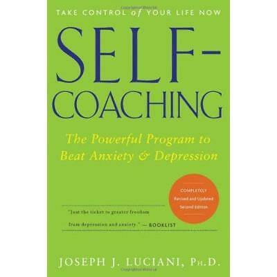 SelfCoaching: The Powerful Program to Beat Anxiety and  - Paperback NEW Luciani