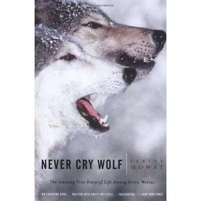 Never Cry Wolf : Amazing True Story of Life Among Arcti - Paperback NEW Mowat, F