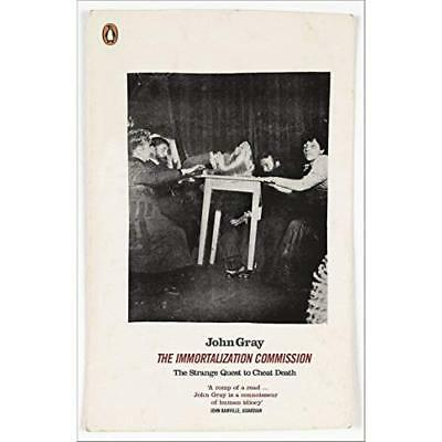 The Immortalization Commission: The Strange Quest to Ch - Paperback NEW John Gra