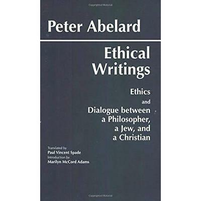 Ethical Writings: His  Ethics  or  Know Yourself  and   - Paperback NEW Abelard,