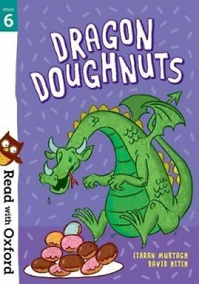Read with Oxford: Stage 6: Dragon Doughnuts by Ciaran Murtagh 9780192769121