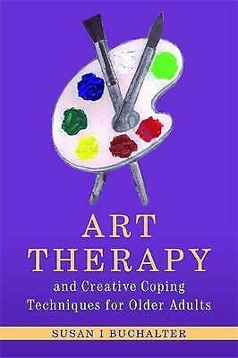 Art Therapy and Creative Coping Techniques for Older Adults - 9781849058308
