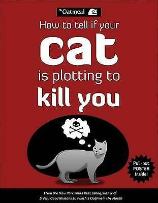 How to Tell If Your Cat Is Plotting to Kill You - 9781449410247