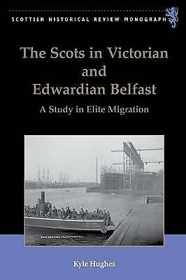 The Scots in Victorian and Edwardian Belfast - 9780748679928