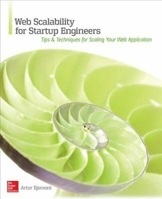 Web Scalability for Startup Engineers by Artur Ejsmont 9780071843652
