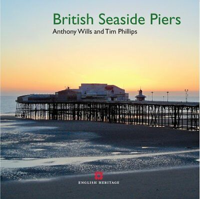 British Seaside Piers by Anthony Wills 9781848022645 (Paperback, 2014)