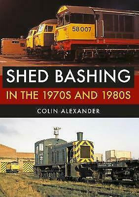 Shed Bashing in the 1970s and 1980s - 9781445676463