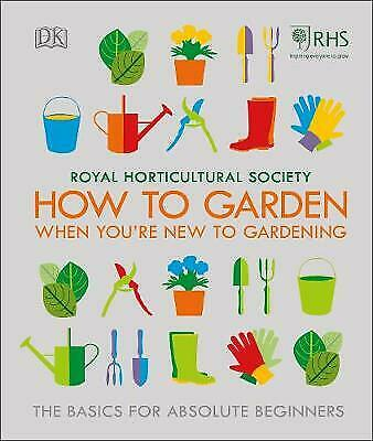 RHS How To Garden When You're New To Gardening - 9780241336656