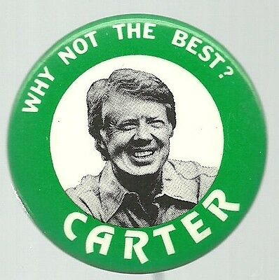 Jimmy Carter Why Not The Best Political Campaign Pin Button