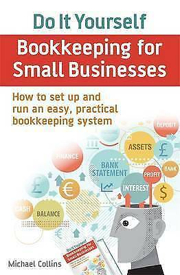 Do It Yourself BookKeeping for Small Businesses: How to set up and run an...