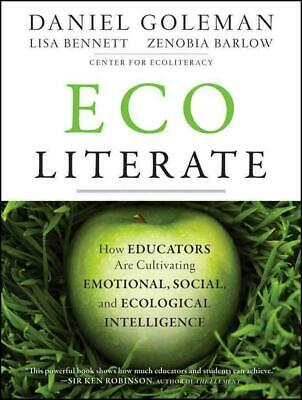 Ecoliterate: How Educators Are Cultivating Emotional, Social, and Ecological Int