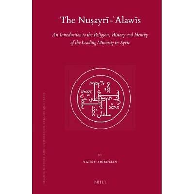 The Nuaayri-alawis: An Introduction to the Religion, History and Identity of the