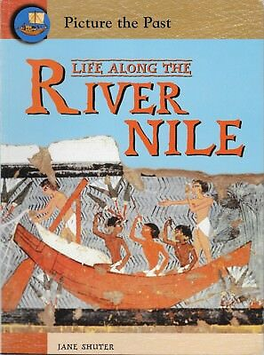 Picture the Past: Life along the River Nile by Jane Shuter Ancient Egypt Gr 2-4