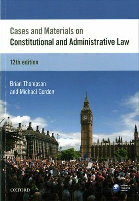 Cases & Materials on Constitutional & Administrative Law by Brian Thompson,...