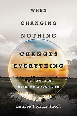 When Changing Nothing Changes Everything - 9780830844791