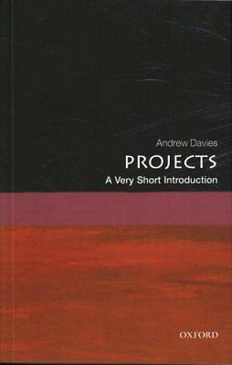 Projects: A Very Short Introduction by Andrew Davies 9780198727668