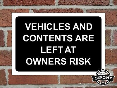 Vehicles And Contents Are Left At Owners Risk Correx Warning Sign 300x200mm.