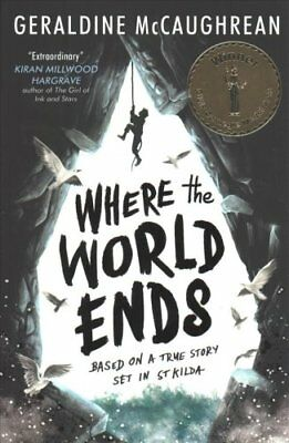 Where the World Ends by Geraldine McCaughrean 9781474943437 (Paperback, 2018)