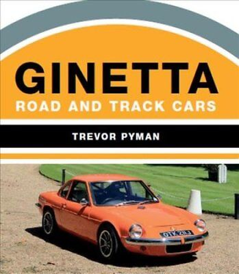 Ginetta Road and Track Cars by Trevor Pyman 9781785004155 (Hardback, 2018)