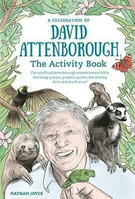 Celebration of David Attenborough: the Activity Book by Nathan Joyce Paperback B