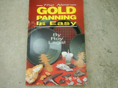 """""""The New Gold Panning is Easy"""" Roy Lagal Prospecting, Mining, Soft Back"""