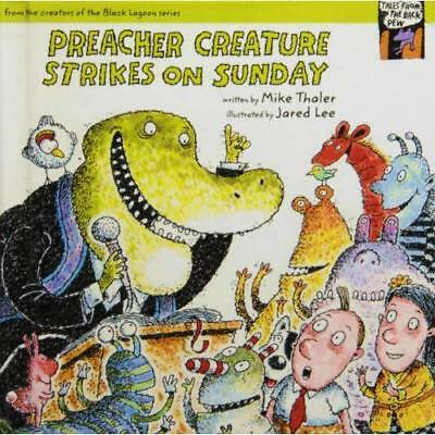 Preacher Creature Strikes on Sunday (Tales from the Back Pew) Mike Thaler
