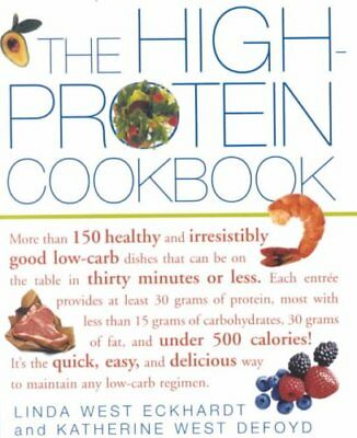 The High-protein Cookbook More Than 150 Healthy and Irresistibl... 9780609806739