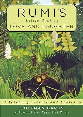 Excellent, Rumi's Little Book of Love and Laughter: Teaching Stories and Fables,
