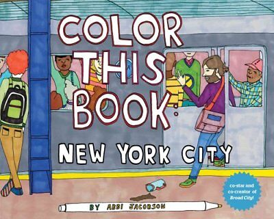 Color This Book New York City by Abbi Jacobson 9781452117331 (Paperback, 2013)