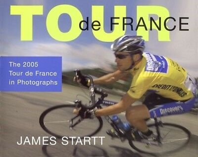 Excellent, Tour De France: The 2005 Tour De France in Photographs, James Startt,