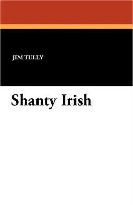 Shanty Irish (Paperback or Softback)