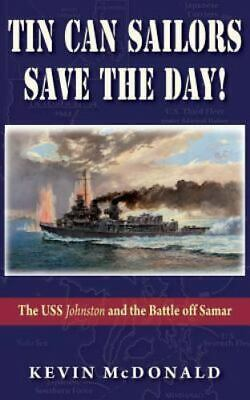 Tin Can Sailors Save the Day! (Paperback or Softback)