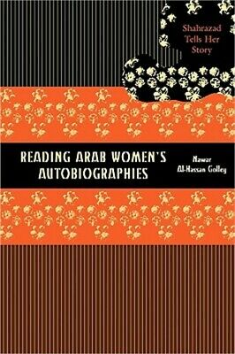 Reading Arab Women's Autobiographies: Shahrazad Tells Her Story (Paperback or So